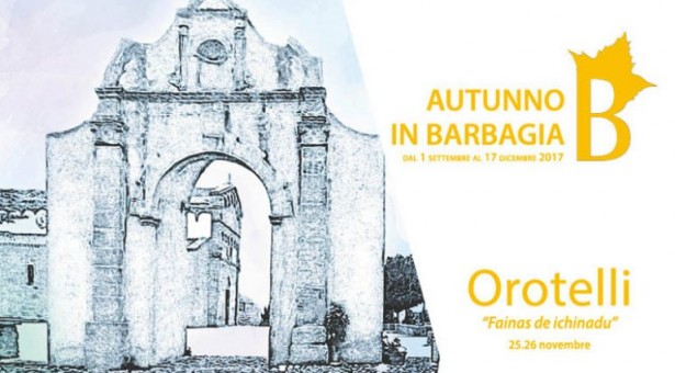 AUTUNNO IN BARBAGIA- OROTELLI – 25-26 NOVEMBRE 2017