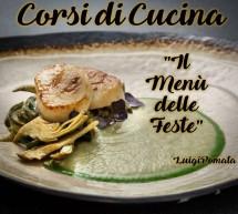 CORSI DI CUCINA DI LUIGI POMATA – IL MENU DELLE FESTE – 12-13 DICEMBRE 2017