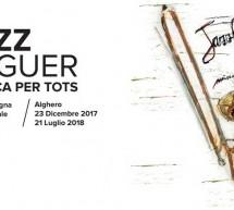 JAZZ ALGUER MUSICA PER TOTS – ALGHERO- 23 DICEMBRE 2017 – 21 LUGLIO 2018