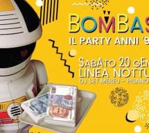 BOMBASTIK – PARTY ANNI 90/2000 – LINEA NOTTURNA – CAGLIARI – SABATO 20 GENNAIO 2018
