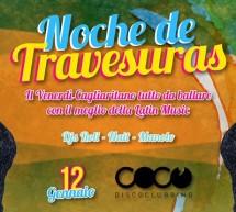 NOCHE DE TRAVESURAS – COCO DISCOCLUBBING – CAGLIARI – VENERDI 12 GENNAIO 2018