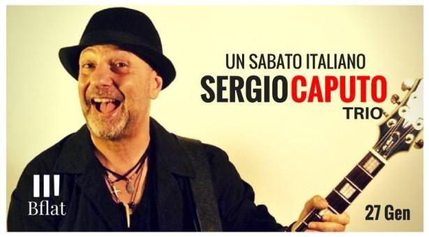 SERGIO CAPUTO TRIO – BFLAT – CAGLIARI – SABATO 27 GENNAIO 2018
