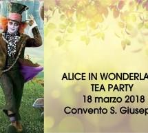 ALICE IN WONDERLAND – TEA PARTY – CONVENTO SAN GIUSEPPE – CAGLIARI – DOMENICA 18 MARZO 2018
