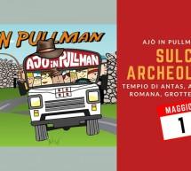 AJO' IN PULLMAN A…SCOPRIRE IL SULCIS ARCHEOLOGICO – MARTEDI 1 MAGGIO 2018
