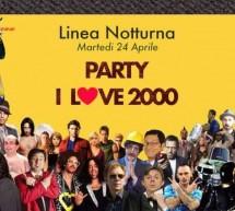PARTY I LOVE 2000 – LINEA NOTTURNA – CAGLIARI -MARTEDI 24 APRILE 2018