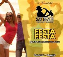 FESTA FESTA – SAX BEACH – QUARTU SANT'ELENA – VENERDI 25 MAGGIO 2018