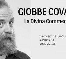 GIOBBE COVATTA – LA DIVINA COMMEDIOLA – ARBOREA – GIOVEDI 12 LUGLIO 2018