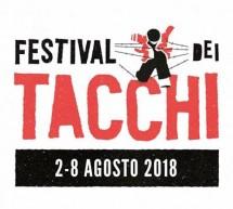 FESTIVAL DEI TACCHI – 2-8 AGOSTO 2018