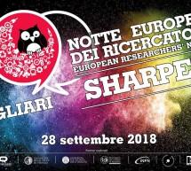 SHARPER – NOTTE EUROPEA DEI RICERCATORI – CAGLIARI – VENERDI 28 SETTEMBRE 2018