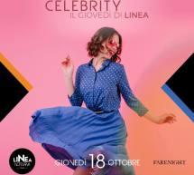 CELEBRITY – IL GIOVEDI DI LINEA NOTTURNA – CAGLIARI – GIOVEDI 18 OTTOBRE 2018