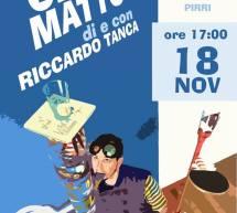 CIRCO MATTO – LA VETRERIA – PIRRI – DOMENICA 18 NOVEMBRE 2018