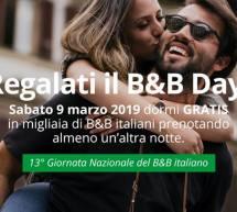 REGALATI IL B&B DAY ! – SABATO 9 MARZO 2019 DORMI GRATIS UNA NOTTE PRENOTANDONE DUE