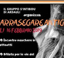 SU CARRASEGARE ANTIGU – ARDAULI – SABATO 16 FEBBRAIO 2019