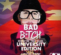 BAD B*TCH – UNIVERSITY EDITION – COCO DISCOCLUBBING – CAGLIARI – VENERDI 22 FEBBRAIO 2019