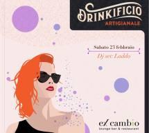 DRINKIFICIO ARTIGIANALE – EX CAMBIO – CAGLIARI – SABATO 23 FEBBRAIO 2019