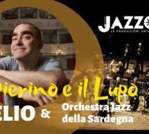ELIO & ORCHESTRA JAZZ DELLA SARDEGNA – PIERINO IL LUPO – SASSARI & CAGLIARI – 17/18 APRILE 2019