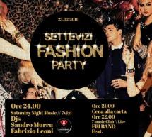 SETTE VIZI FASHION PARTY – SETTE VIZI MUSIC CLUB -CAGLIARI – SABATO 23 FEBBRAIO 2019