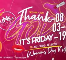 THANK GOD IT'S FRIDAY – WOMEN'S DAY -LINEA NOTTURNA – VENERDI 8 MARZO 2019