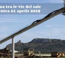 PASQUA TRA LE VIE DEL SALE – DOMENICA 21 APRILE 2019