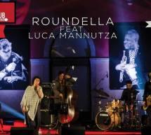 ROUNDELLA FEAT LUCA MANNUTZA- JAZZINO – CAGLIARI – GIOVEDI 18 APRILE 2019