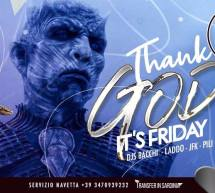 THANK GOD IT'S FRIDAY – GAME OF THRONES – LINEA NOTTURNA – CAGLIARI – VENERDI 12 APRILE 2019