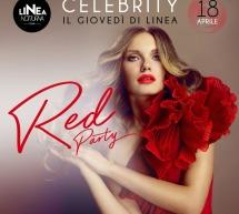 CELEBRITY – RED PARTY – IL GIOVEDI DI LINEA NOTTURNA – CAGLIARI – GIOVEDI 18 APRILE 2019