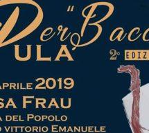 PER BACCO – PULA – GIOVEDI 25 APRILE 2019