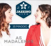 AS MADALENAS – JAZZINO – CAGLIARI  -GIOVEDI 16 MAGGIO 2019
