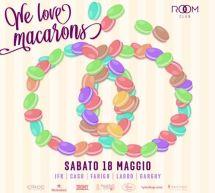 WE LOVE MACARONS – ROOM CLUB – CAGLIARI – SABATO 18 MAGGIO 2019