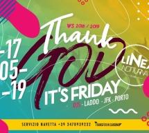 THANK GOD IT'S FRIDAY- LINEA NOTTURNA – CAGLIARI – VENERDI 17 MAGGIO 2019