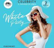 CELEBRITY- WHITE PARTY – IL GIOVEDI DI LINEA NOTTURNA – CAGLIARI – GIOVEDI 2 MAGGIO 2019