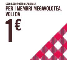 VOLA A 1 € PER TUTTI I MEMBRI MEGAVOLOTEA – SOLO 5000 POSTI !!