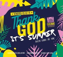 THANK GOD IT'S SUMMER – COLIBRI' – QUARTU SANT'ELENA- VENERDI 5 LUGLIO 2019
