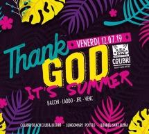 THANK GOD IT'S SUMMER- COLIBRI' -QUARTU SANT'ELENA- VENERDI 12 LUGLIO 2019