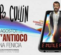 E' INUTILE A DIRE! – JACOPO CULLIN – SANT'ANTIOCO – MARTEDI 13 AGOSTO 2019