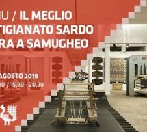 TESSINGIU – MOSTRA DELL'ARTIGIANATO SARDO – SAMUGHEO – 20 LUGLIO-25 AGOSTO 2019