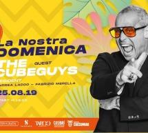 LA NOSTRA DOMENICA- SPECIAL GUEST THE CUBEGUYS-  LA PAILLOTE – DOMENICA 25 AGOSTO 2019