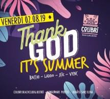 THANK GOD IT'S SUMMER – COLIBRI' – QUARTU SANT'ELENA – VENERDI 2 AGOSTO 2019