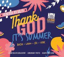 THANK GOD IT'S SUMMER – COLIBRI' – QUARTU SANT'ELENA – VENERDI 9 AGOSTO 2019