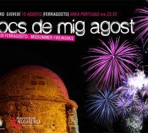 FOCS DE MIG AGOST – ALGHERO – GIOVEDI 15 AGOSTO 2019