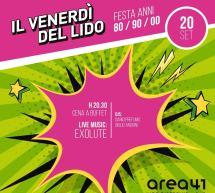 IL VENERDI DEL LIDO -FESTA ANNI 80/90/00 – AREA 41 – CAGLIARI – VENERDI 20 SETTEMBRE 2019