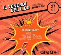 CLOSING PARTY – IL VENERDI DEL LIDO – AREA 41 – CAGLIARI – VENERDI 27 SETTEMBRE 2019