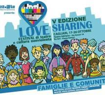 LOVE SHARING – FESTIVAL DI TEATRO E CULTURA NON VIOLENTA – CAGLIARI – 17-26 OTTOBRE 2019