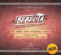 BEBECITA – CLUB 84 – CAGLIARI – VENERDI 8 NOVEMBRE 2019