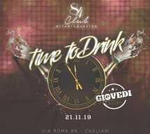 TIME TO DRINK – GIOVEDI UNIVERSITARIO – CLUB 84 – CAGLIARI – GIOVEDI 21 NOVEMBRE 2019