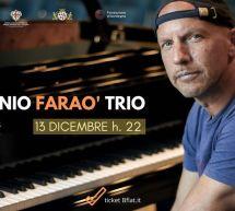 ANTONIO FARAO' TRIO – BFLAT – CAGLIARI – VENERDI 13 DICEMBRE 2019
