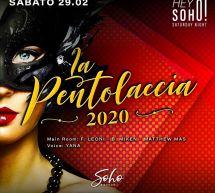LA PENTOLACCIA – SOHO DISCO CLUB – CAGLIARI – SABATO 29 FEBBRAIO 2020