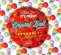 THANK GOD IT'S FRIDAY CRYSTAL BALL EDITION – SOHO DISCOCLUB- CAGLIARI- VENERDI 7 FEBBRAIO 2020