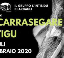 CARRASEGARE ANTIGU -ARDAULI – MARTEDI 25 FEBBRAIO 2020