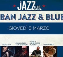 CUBAN JAZZ & BLUES – JAZZINO – CAGLIARI – GIOVEDI 5 MARZO 2020